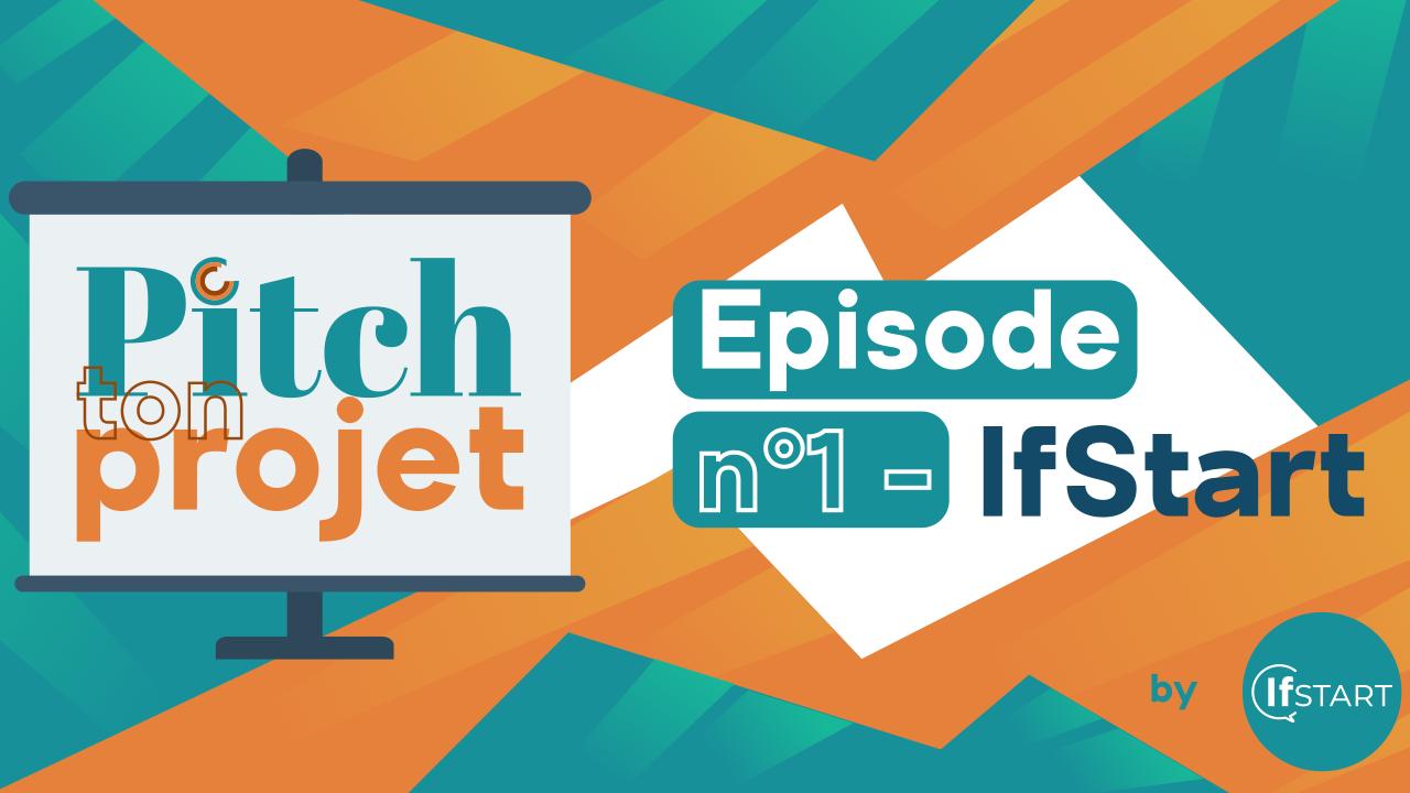 Pitch ton projet_IfStart by IfStart